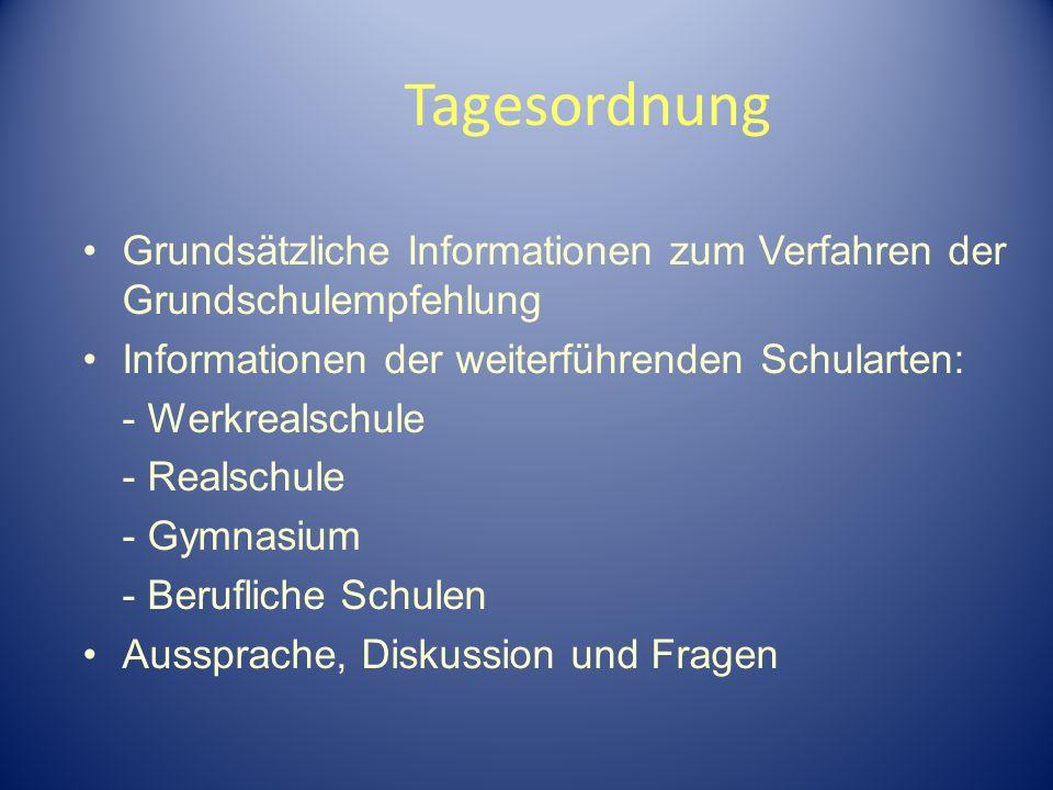 Tagesordnung Grundsätzliche Informationen zum Verfahren der Grundschulempfehlung. Informationen der weiterführenden Schularten: