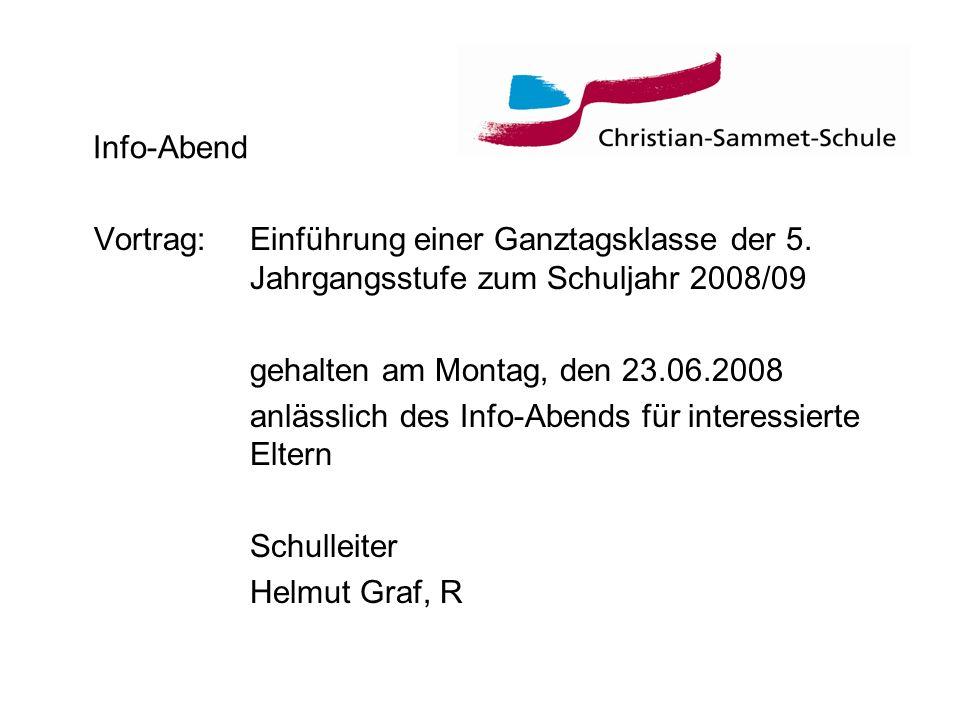 Info-Abend Vortrag: Einführung einer Ganztagsklasse der 5. Jahrgangsstufe zum Schuljahr 2008/09.