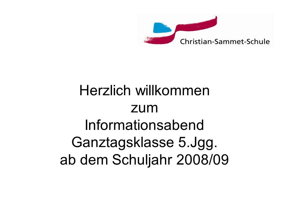 Herzlich willkommen zum Informationsabend Ganztagsklasse 5. Jgg