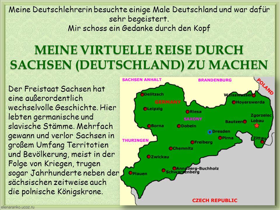 MEINE VIRTUELLE REISE DURCH SACHSEN (DEUTSCHLAND) ZU MACHEN
