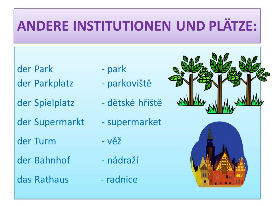 Andere Institutionen und Plätze: