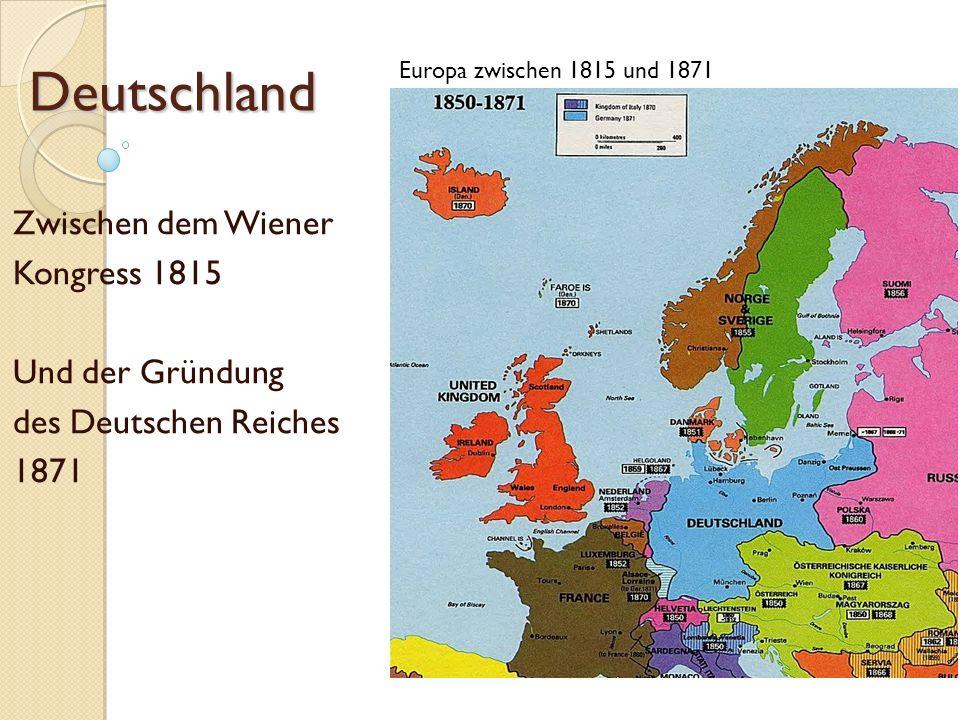 Deutschland Zwischen dem Wiener Kongress 1815 Und der Gründung