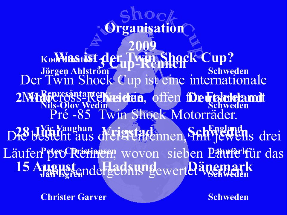 2 Mai Neiden Deutschland 28 Juni Vrigstad Schweden