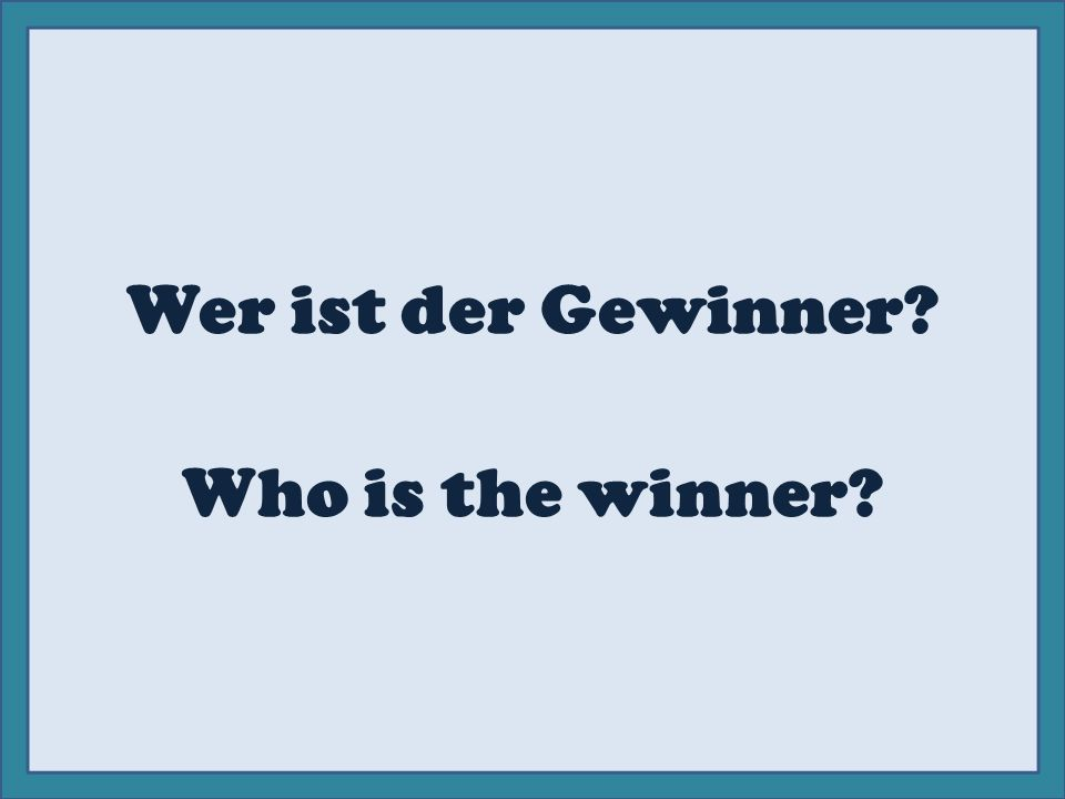 Wer ist der Gewinner Who is the winner