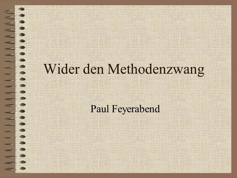 Wider den Methodenzwang