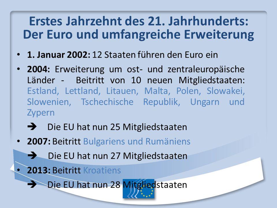 Erstes Jahrzehnt des 21. Jahrhunderts: Der Euro und umfangreiche Erweiterung