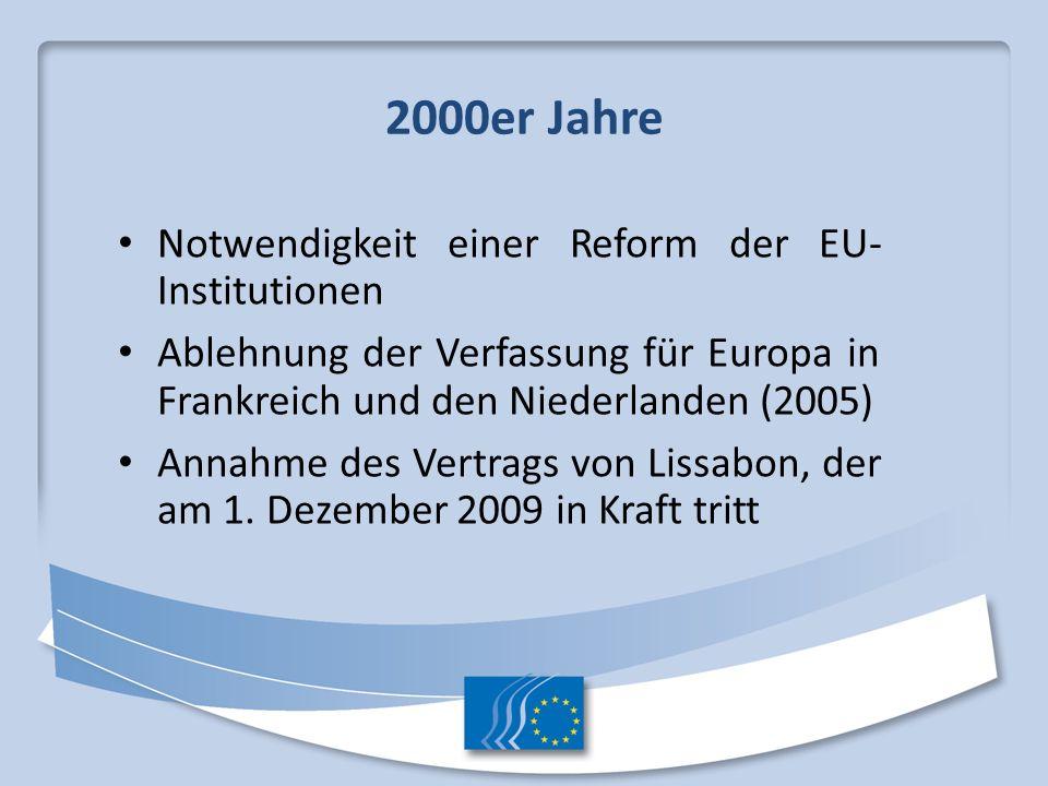 2000er Jahre Notwendigkeit einer Reform der EU-Institutionen