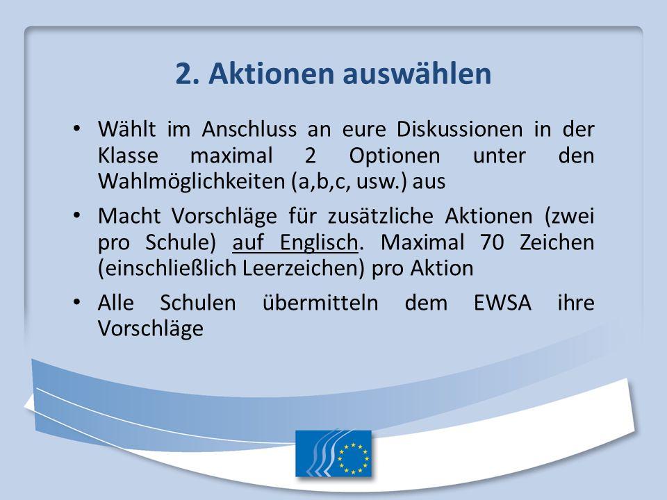 2. Aktionen auswählen Wählt im Anschluss an eure Diskussionen in der Klasse maximal 2 Optionen unter den Wahlmöglichkeiten (a,b,c, usw.) aus.