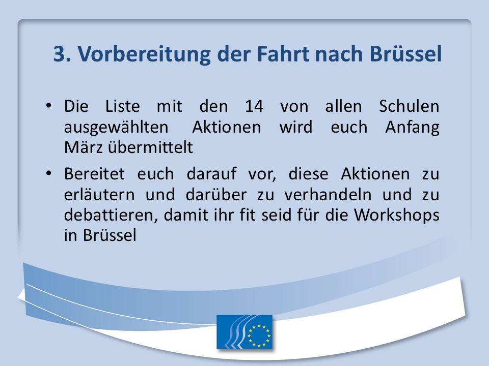 3. Vorbereitung der Fahrt nach Brüssel
