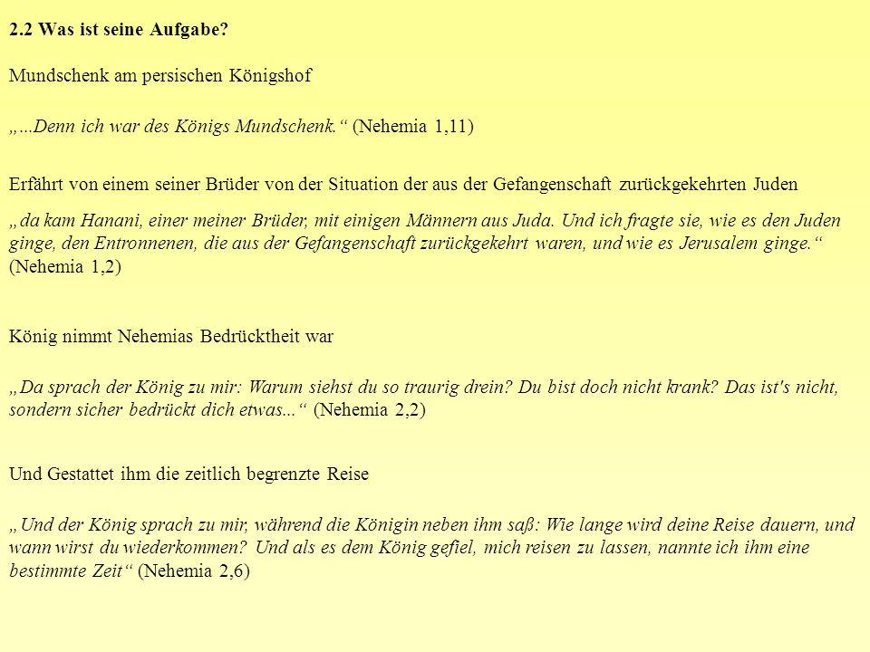 """2.2 Was ist seine Aufgabe Mundschenk am persischen Königshof. """"...Denn ich war des Königs Mundschenk. (Nehemia 1,11)"""