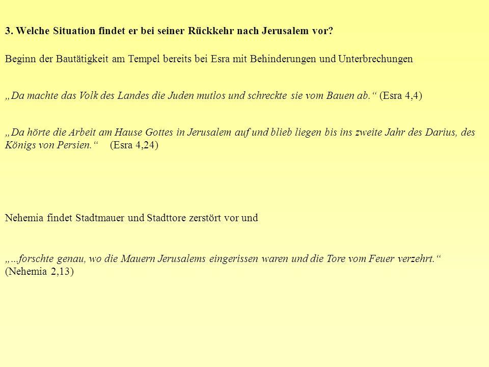 3. Welche Situation findet er bei seiner Rückkehr nach Jerusalem vor