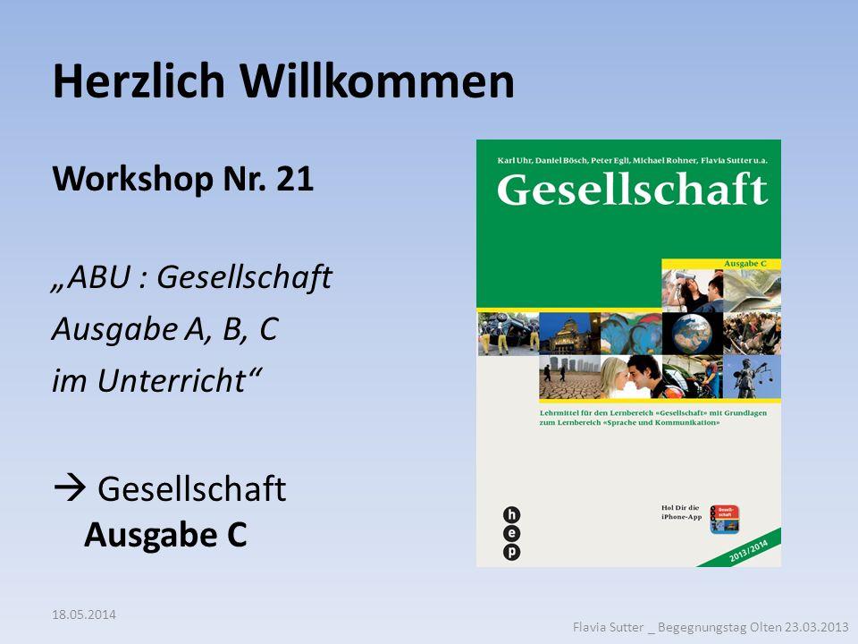 Herzlich Willkommen Workshop Nr. 21  Gesellschaft Ausgabe C