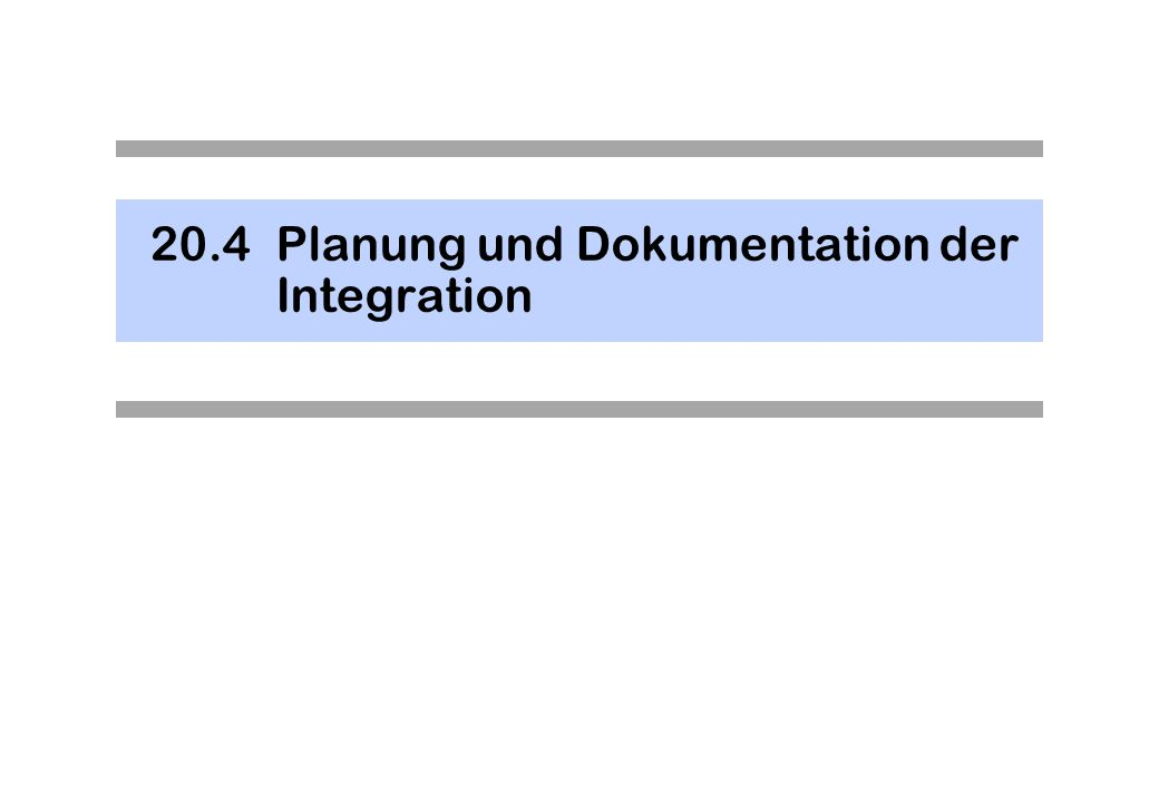 20.4 Planung und Dokumentation der Integration