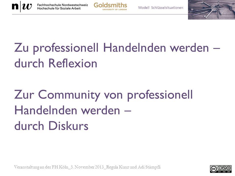 Zu professionell Handelnden werden – durch Reflexion Zur Community von professionell Handelnden werden – durch Diskurs