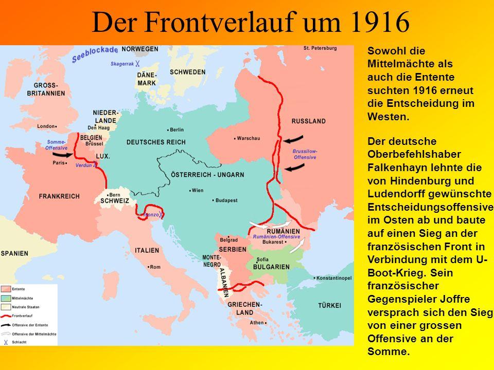 Der Frontverlauf um 1916 Sowohl die Mittelmächte als auch die Entente suchten 1916 erneut die Entscheidung im Westen.
