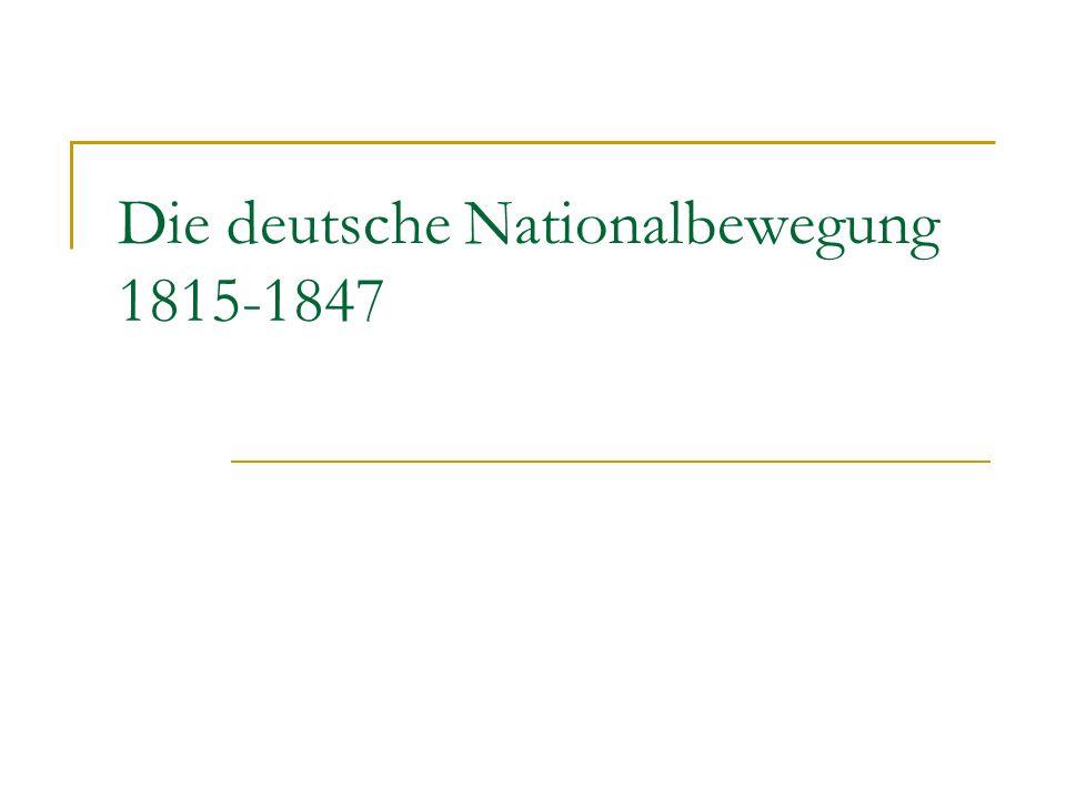 Die deutsche Nationalbewegung 1815-1847