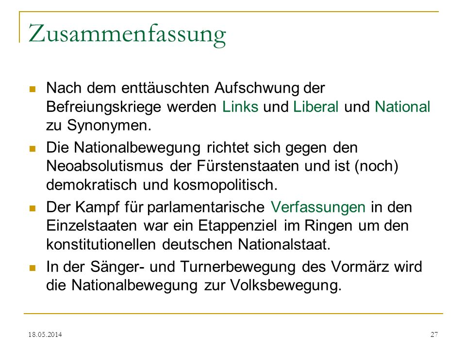 Zusammenfassung Nach dem enttäuschten Aufschwung der Befreiungskriege werden Links und Liberal und National zu Synonymen.