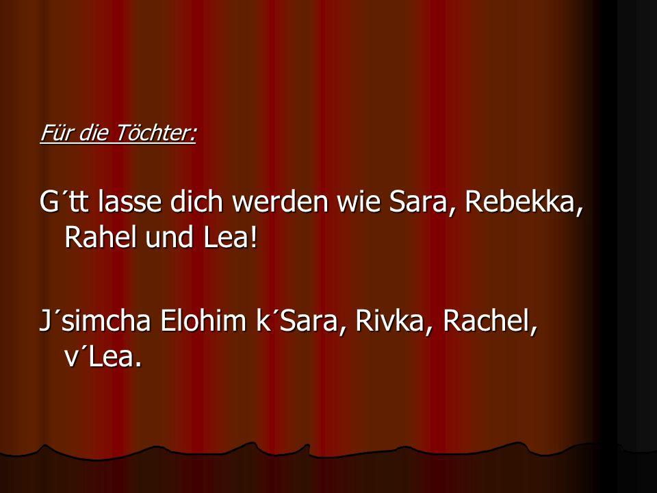 G´tt lasse dich werden wie Sara, Rebekka, Rahel und Lea!