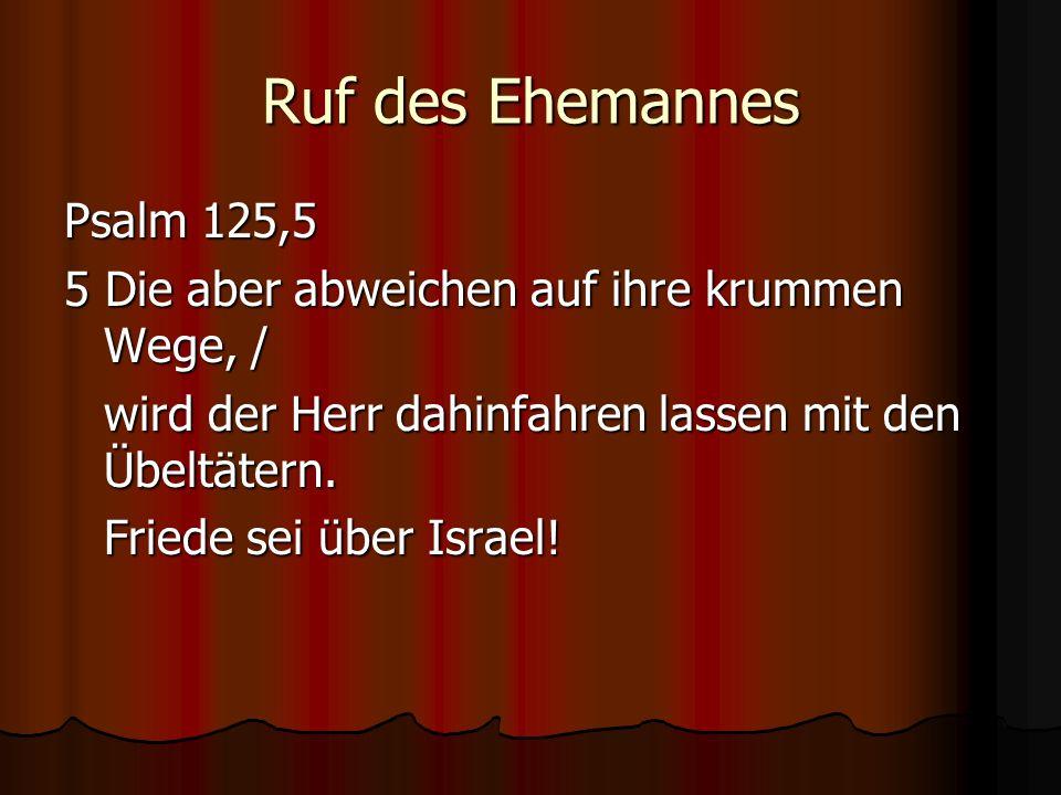 Ruf des Ehemannes Psalm 125,5