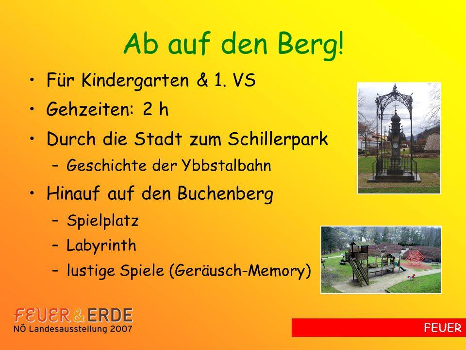 Ab auf den Berg! Für Kindergarten & 1. VS Gehzeiten: 2 h