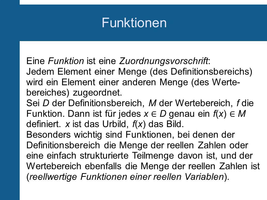 Funktionen Eine Funktion ist eine Zuordnungsvorschrift: