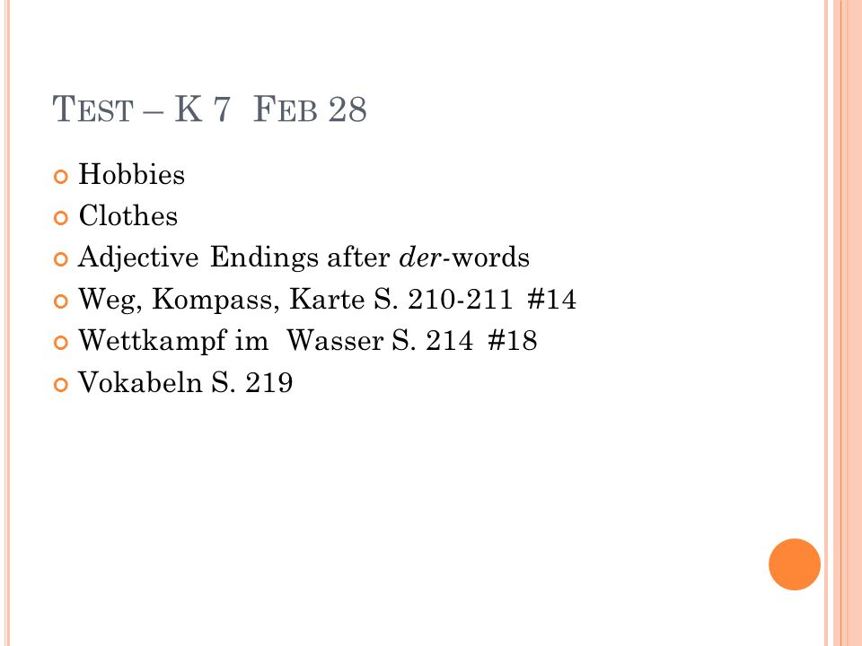 Test – K 7 Feb 28 Hobbies Clothes Adjective Endings after der-words