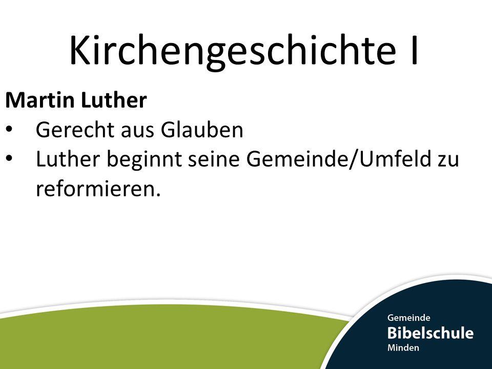 Kirchengeschichte I Martin Luther Gerecht aus Glauben