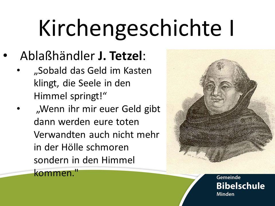 Kirchengeschichte I Ablaßhändler J. Tetzel: