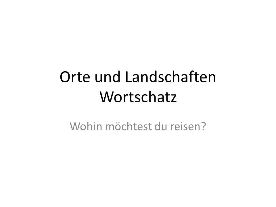 Orte und Landschaften Wortschatz