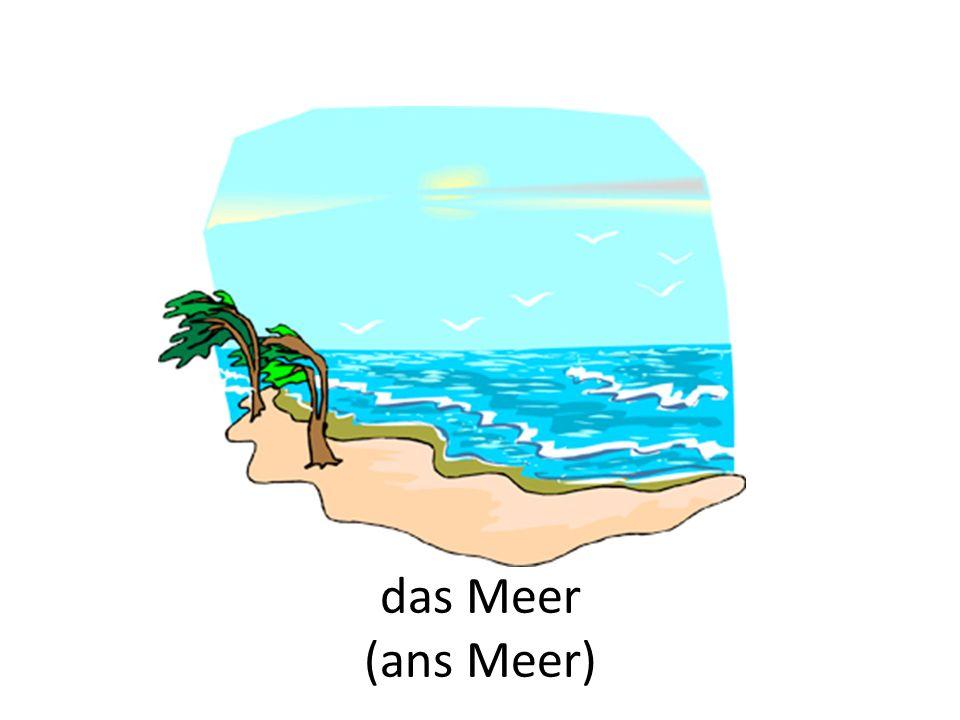 das Meer (ans Meer)