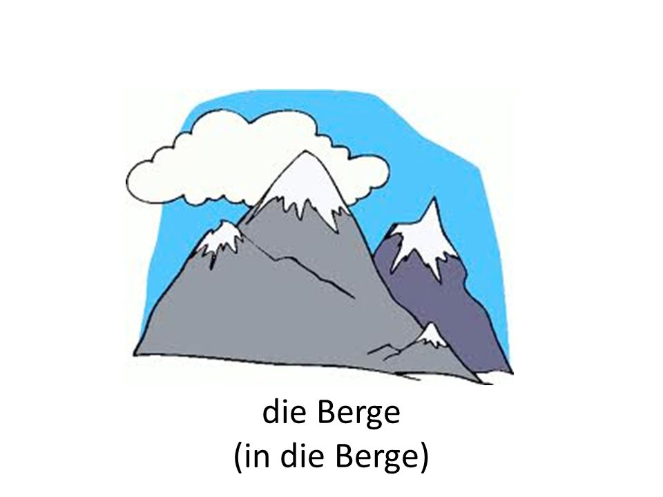 die Berge (in die Berge)