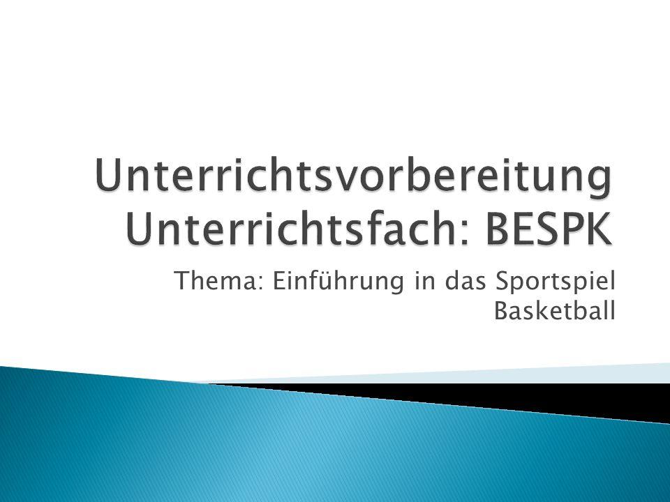 Unterrichtsvorbereitung Unterrichtsfach: BESPK
