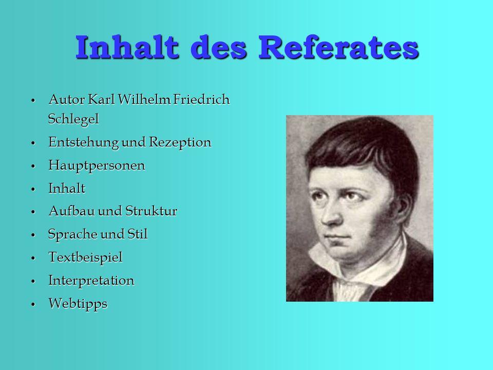 Inhalt des Referates Autor Karl Wilhelm Friedrich Schlegel