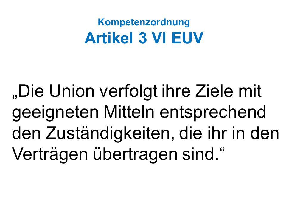 Kompetenzordnung Artikel 3 VI EUV