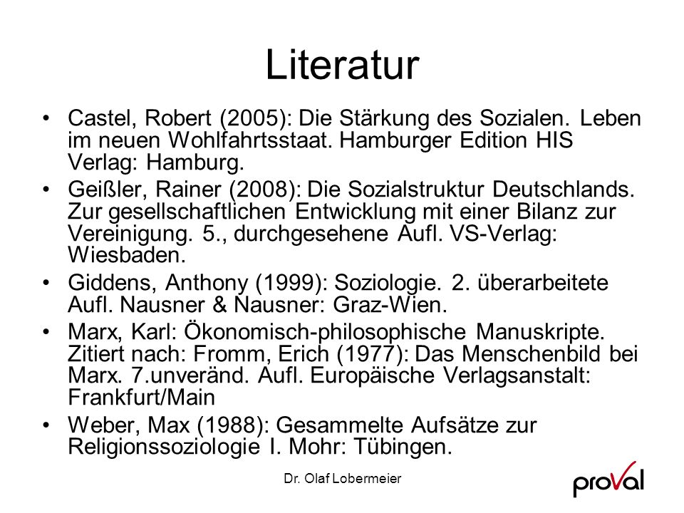 Literatur Castel, Robert (2005): Die Stärkung des Sozialen. Leben im neuen Wohlfahrtsstaat. Hamburger Edition HIS Verlag: Hamburg.