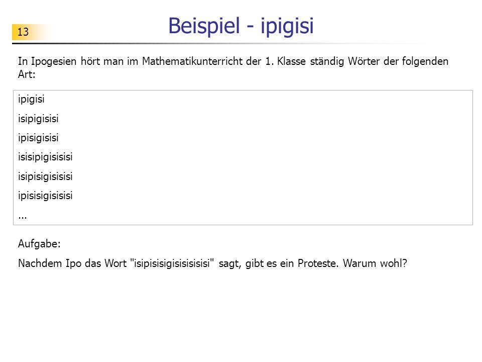 Beispiel - ipigisi In Ipogesien hört man im Mathematikunterricht der 1. Klasse ständig Wörter der folgenden Art: