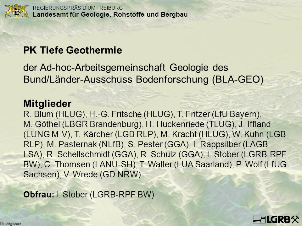 Titel des Vortrags PK Tiefe Geothermie. der Ad-hoc-Arbeitsgemeinschaft Geologie des Bund/Länder-Ausschuss Bodenforschung (BLA-GEO)