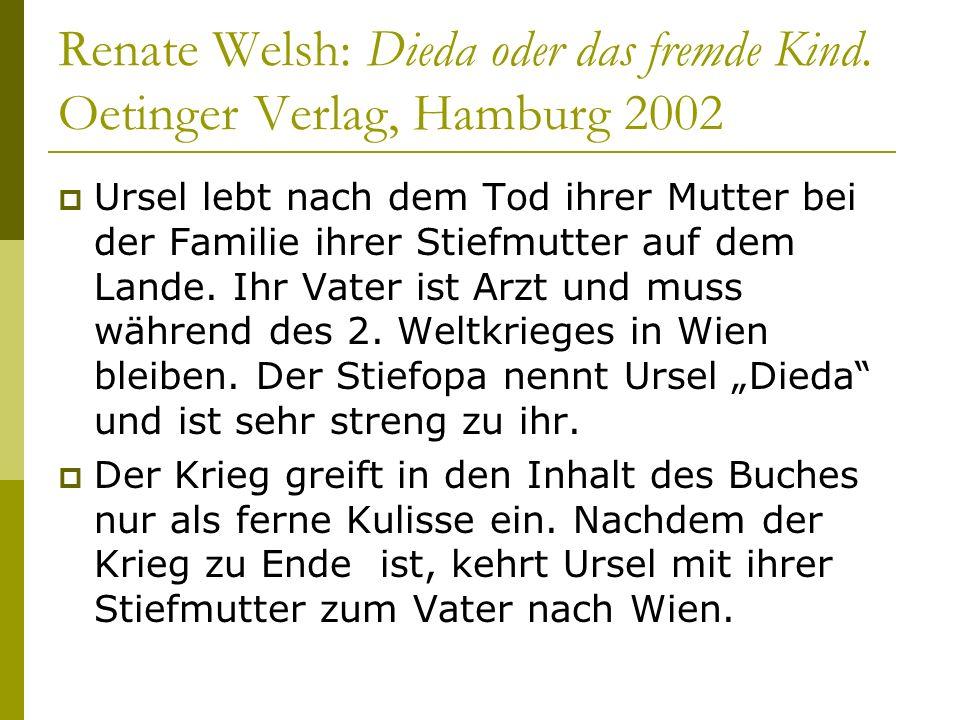Renate Welsh: Dieda oder das fremde Kind. Oetinger Verlag, Hamburg 2002