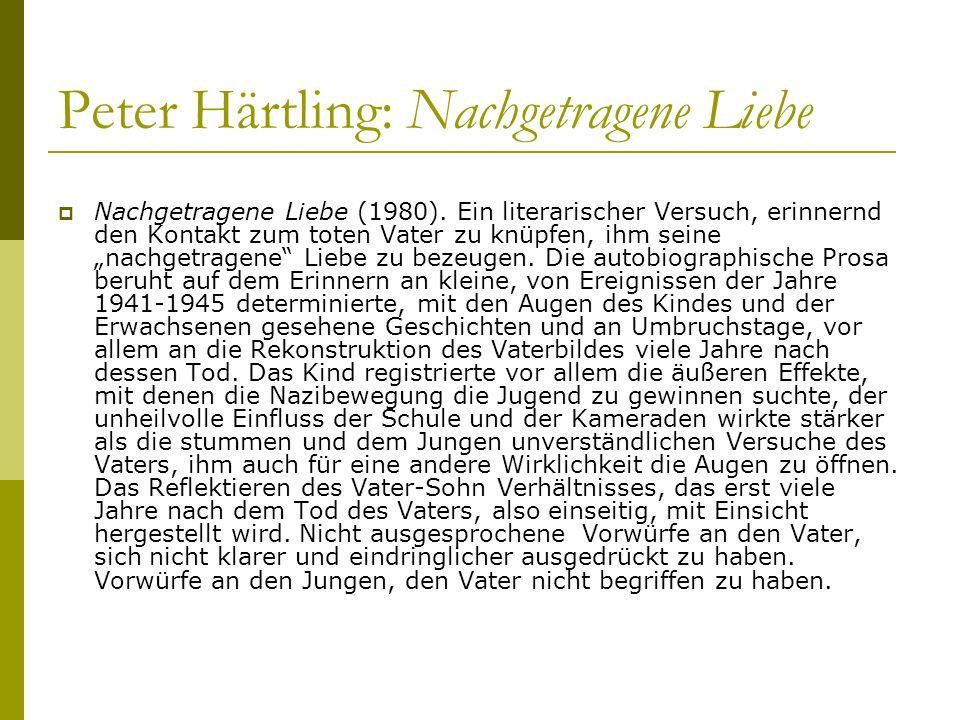 Peter Härtling: Nachgetragene Liebe
