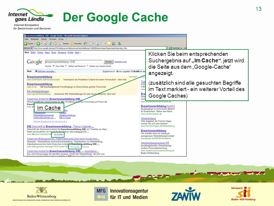 """Der Google Cache Klicken Sie beim entsprechenden Suchergebnis auf """"Im Cache , jetzt wird die Seite aus dem """"Google-Cache angezeigt."""
