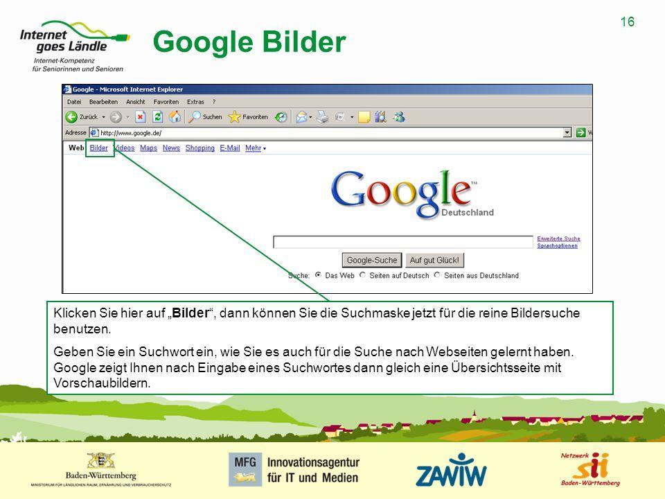 """Google Bilder Klicken Sie hier auf """"Bilder , dann können Sie die Suchmaske jetzt für die reine Bildersuche benutzen."""