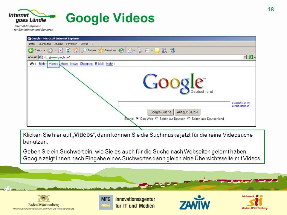 """Google Videos Klicken Sie hier auf """"Videos , dann können Sie die Suchmaske jetzt für die reine Videosuche benutzen."""