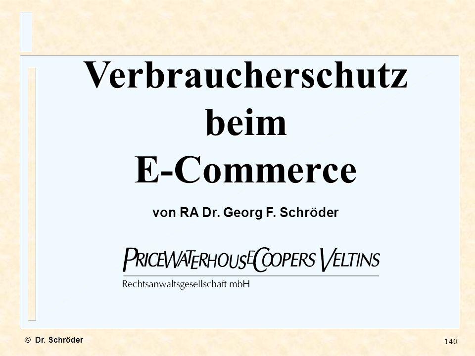 Verbraucherschutz beim E-Commerce von RA Dr. Georg F. Schröder