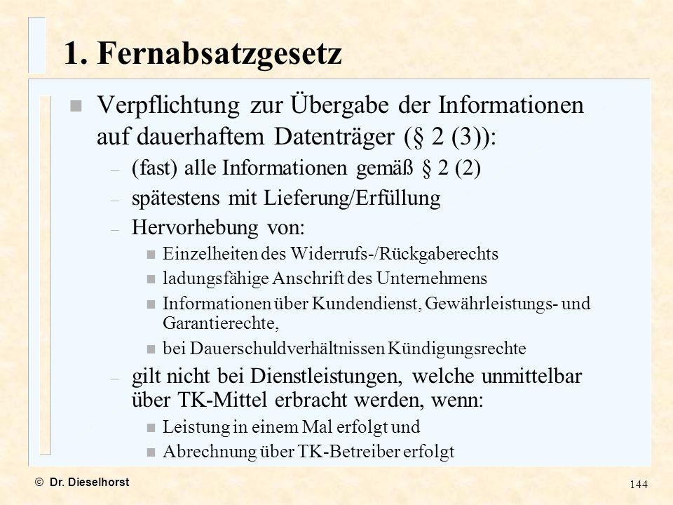 1. Fernabsatzgesetz Verpflichtung zur Übergabe der Informationen auf dauerhaftem Datenträger (§ 2 (3)):