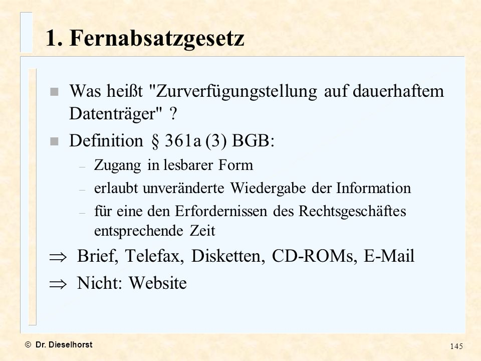 1. Fernabsatzgesetz Was heißt Zurverfügungstellung auf dauerhaftem Datenträger Definition § 361a (3) BGB: