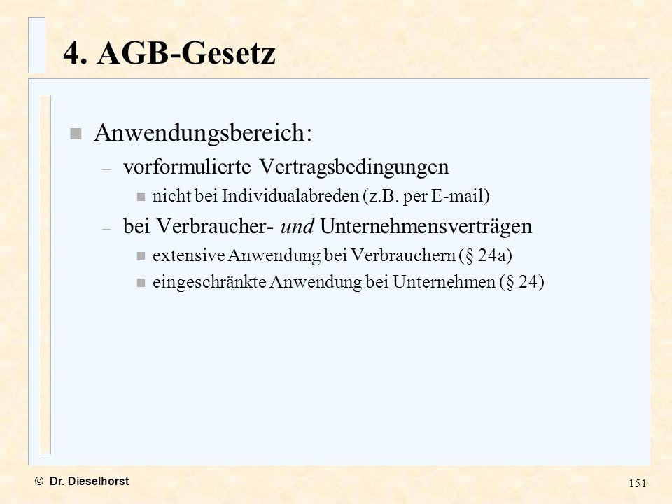 4. AGB-Gesetz Anwendungsbereich: vorformulierte Vertragsbedingungen