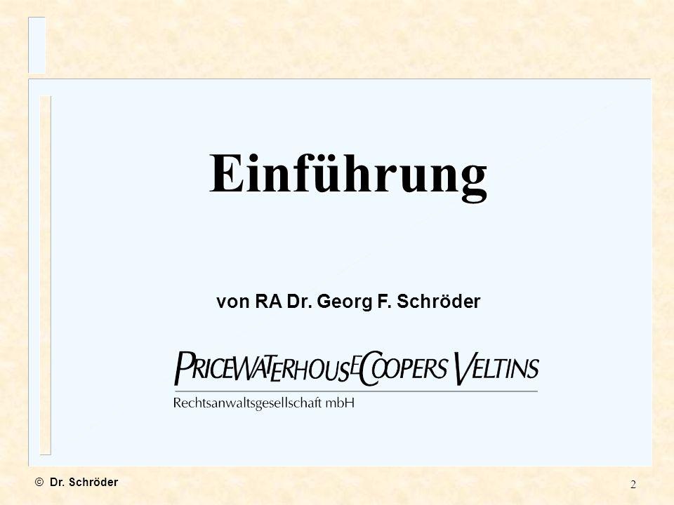 von RA Dr. Georg F. Schröder