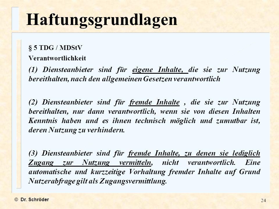 Haftungsgrundlagen § 5 TDG / MDStV. Verantwortlichkeit.