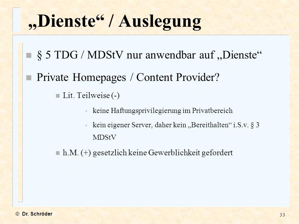 """Dienste / Auslegung § 5 TDG / MDStV nur anwendbar auf ""Dienste"