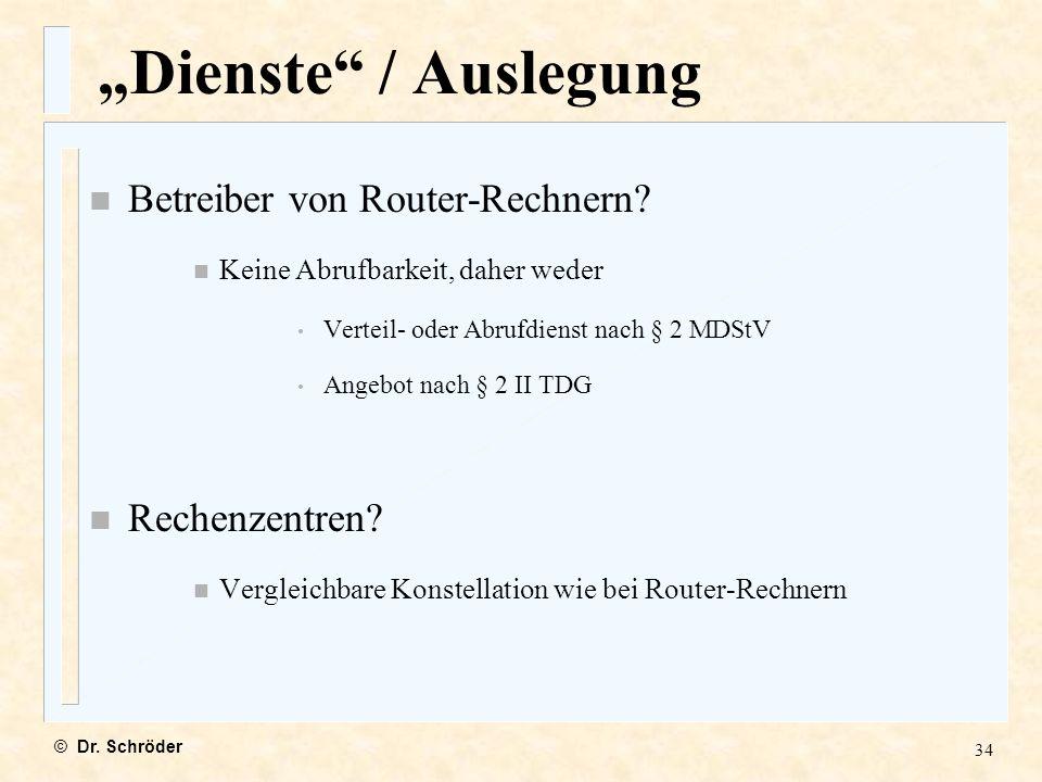 """""""Dienste / Auslegung Betreiber von Router-Rechnern Rechenzentren"""